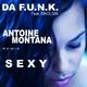Da F.U.N.K. feat. Dkoldis Sexy(Antoine Montana Remix)