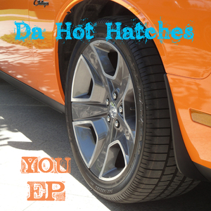 Da Hot Hatches - You EP (Last Hour Trance)