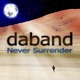 Daband Never Surrender