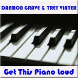 Get This Piano Loud by Daemon Grave & Trey Vinter mp3 download