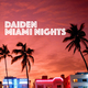 Daiden - Miami Nights