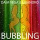 Daim Vega & Quandro Bubbling