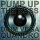 Daim Vega & Quandro Pump Up the Bass