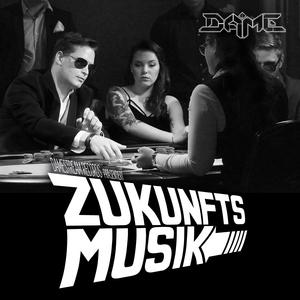 Dame - Zukunftsmusik (Damestream Records)