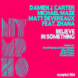 Believe in Something by Damien J. Carter, Michael Maze & Matt Devereaux feat. Zhana mp3 download