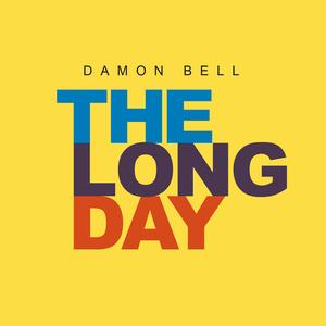 Damon Bell - The Long Day (casavieja music)
