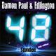 Damon Paul & Edlington 48 Stunden