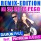 Damon Paul feat. Patricia Banks Ai Se Eu Te Pego - Remix Edition