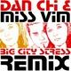 Dan Chi Big City Stress Remixes