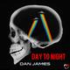 Dan James Day to Night