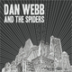 Dan Webb And The Spiders Dan Webb and the Spiders