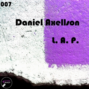 Daniel Axellson - L. A. P. (Dark Shot Records)