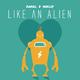 Daniel D Henley Like an Alien