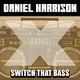 Daniel Harrison Switch That Bass