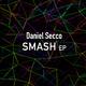 Daniel Secco Smash EP