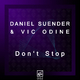 Daniel Suender & Vic Odine Don't Stop
