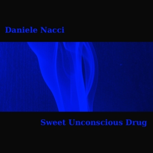 Daniele Nacci - Sweet Unconscious Drug (Project Studio)