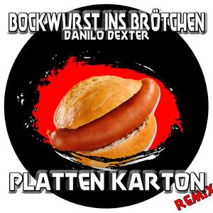 Danilo Dexter - Bockwurst Ins Brötchen  (Electroculturerecord)