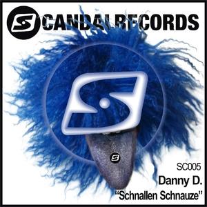 Danny D. - Schnallen Schnauze (Scandalrecords)