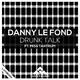 Danny Le Fond feat. Miss Tantrum Drunk Talk