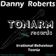 Danny Roberts Irrational Behaviour - Tosnia