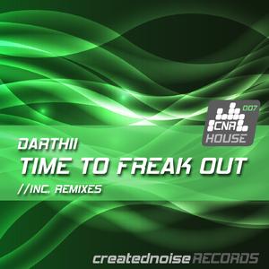 Darthii - Time to Freak Out - Inc. Remixes (Creatednoise Records)