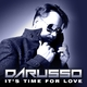 Darusso It's Time for Love