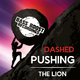 Dashed Pushing / The Lion