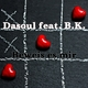 Dasoul feat. B.K. Beweis es mir