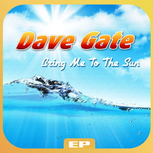 Dave Gate - Bring Me to the Sun Ep (ARC-Records Austria)