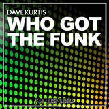 Who Got the Funk by Dave Kurtis mp3 download