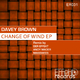 Davey Brown Change of Wind Ep
