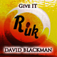 David Blackman Give It