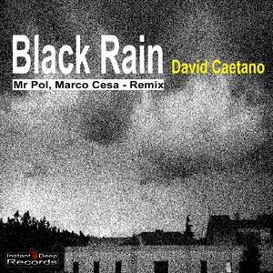 David Caetano - Black Rain (Instant Deep Records)