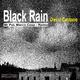 David Caetano Black Rain