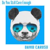 Do You Still Care Enough by David Caruso mp3 download