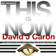 David J Caron This is Now (The Dance Remixes)