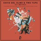 Set Me Free by David del Olmo & Two Yupa mp3 download