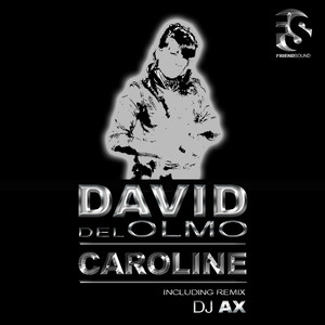 David del Olmo - Caroline (Friend Sound)