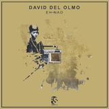 Eh Nao by David del Olmo mp3 download