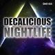 Decalicious Nightlife