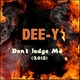 Dee-Y Don't Judge Me (2013)