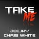 Deejay Chris White Take Me