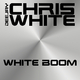 Deejay Chris White White Boom