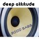 Deep Attitude Good Bass