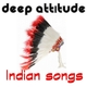 Deep Attitude Indian Songs