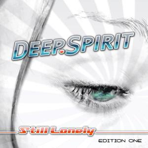 Deep Spirit - Still Lonely - Edition One (ARC-Records Austria)