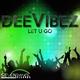 Deevibez - Let U Go