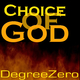DegreeZero Choice of God