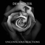 Unconscious Reactions by Deh-Noizer mp3 download